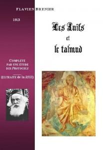 Les juifs et le Talmud, par l'abbé Flavien <abbr>BRENIER</abbr>