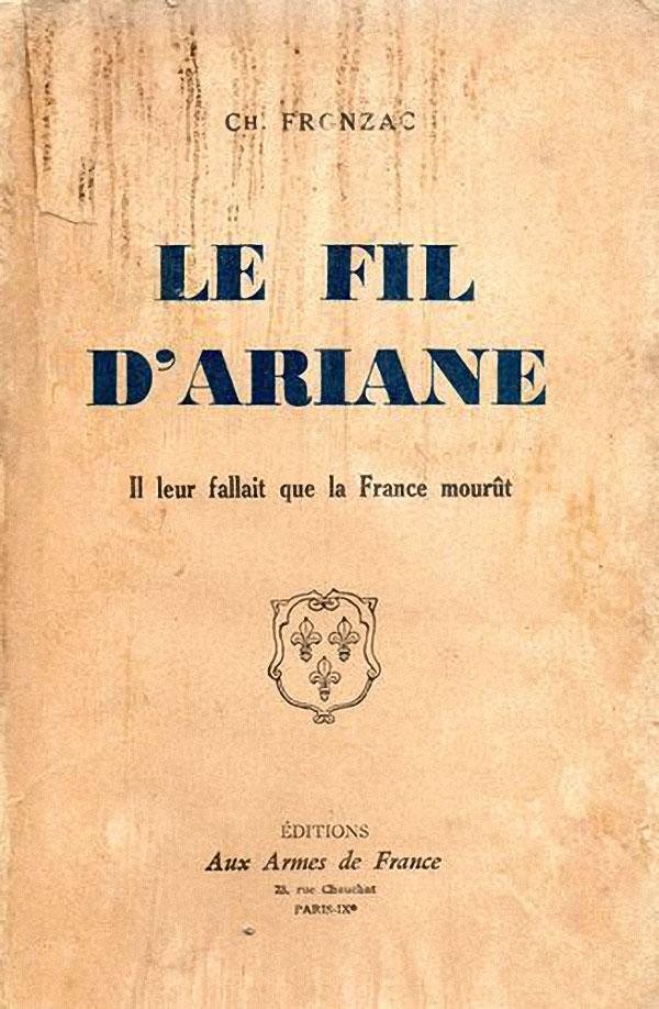 Le Fil d'Ariane. Il leur fallait que la France mourût – 1944, par Ch. Fronzac